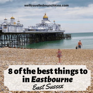8 of the Best Things to do in Eastbourne