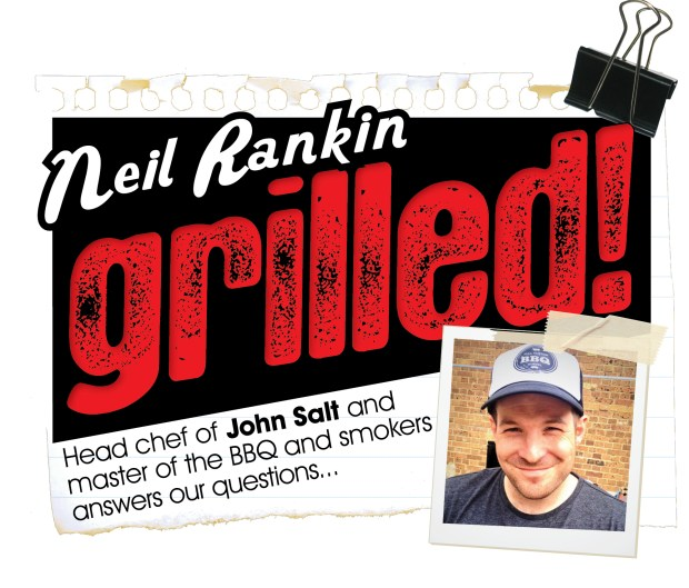 Neil Rankin, Grilled! We Love Food, It's All We Eat
