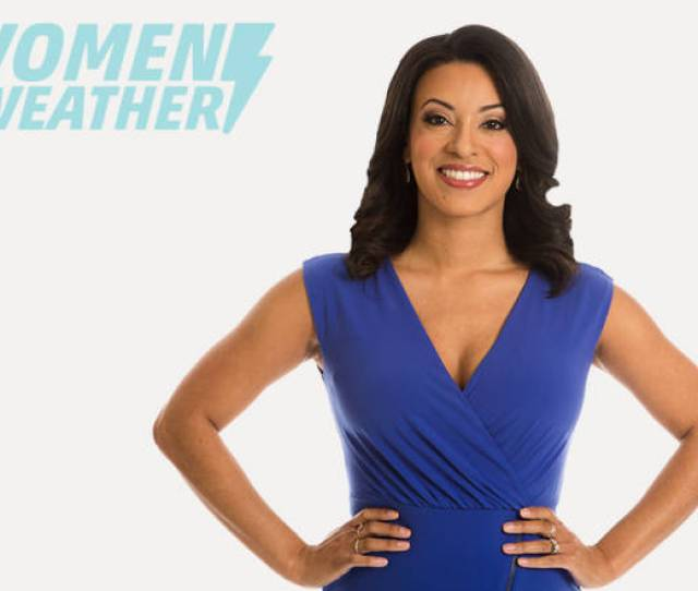This Week We Are Celebrating The Wonderful Women At The Weather Channel Not Only Are They Strong And Smart Scientists But They Are Also An Inspiration To