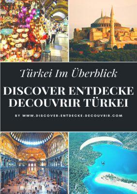 DISCOVER ENTDECKE DECOUVRIR: DISCOVER ENTDECKE DECOUVRIR TÜRKEI