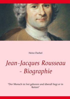 Jean-Jacques Rousseau - Biographie