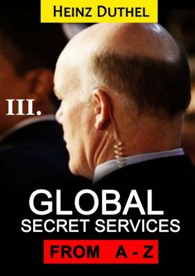 Worldwide Secret Service & Intelligence Agencies: Worldwide Secret Service & Intelligence Agencies