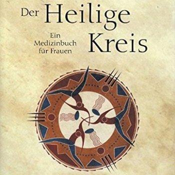 Der Heilige Kreis - Ein Medizinbuch für Frauen