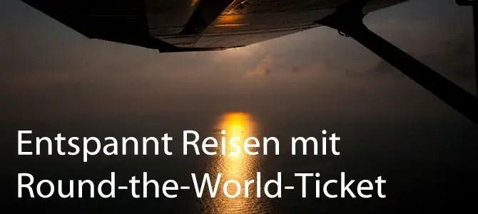 Sag auch du JA zum Round-the-World-Ticket!