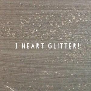 I heart glitter