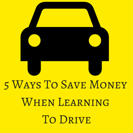 5 Ways To Save Money When Learning To Drive