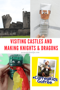 Visiting Castles and Making Knights and Dragons. How to upcycle a water bottle into a knight or dragon. Cool kids crafts