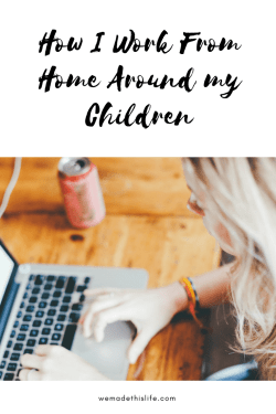 How I work from home around the children