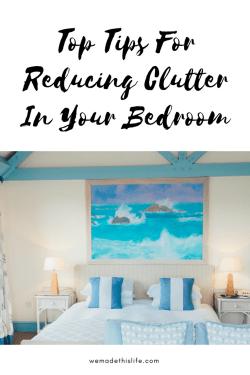 Top Tips For Reducing Clutter In Your Bedroom