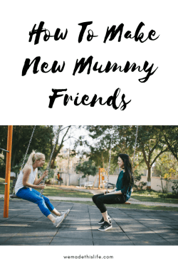 How To Make New Mummy Friends