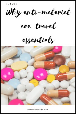 Why anti-malarial are one of the most essential medicines that should be in your travel bag