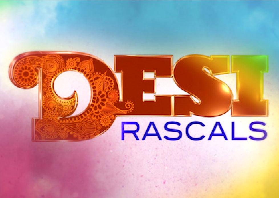 Desi Rascals Series 2 Apply Now!