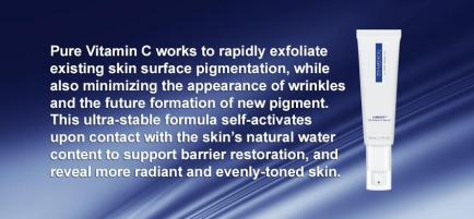 """""""Pure Vitamin C works to rapidly exfoliate existing skin surface pigmentation, while also minimizing the appearance of wrinkles and the future formation of new pigment. This ultra-stable formula self-activates upon contact with the skin's natural water content to support barrier restoration, and reveal more radiant and evenly-toned skin."""""""