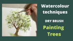 Dry brush Painting trees