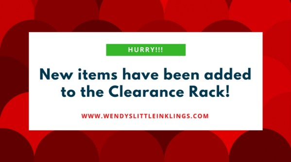 Wendy's Little Inklings: Clearance Rack updated!