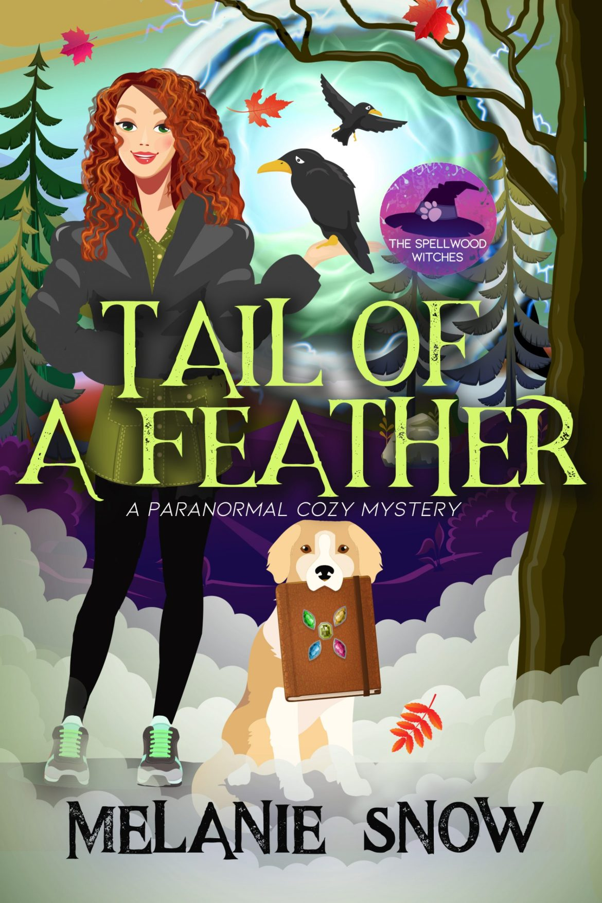 Tail of a Feather, The Spellwood Witches, Book 3 by Melanie Snow