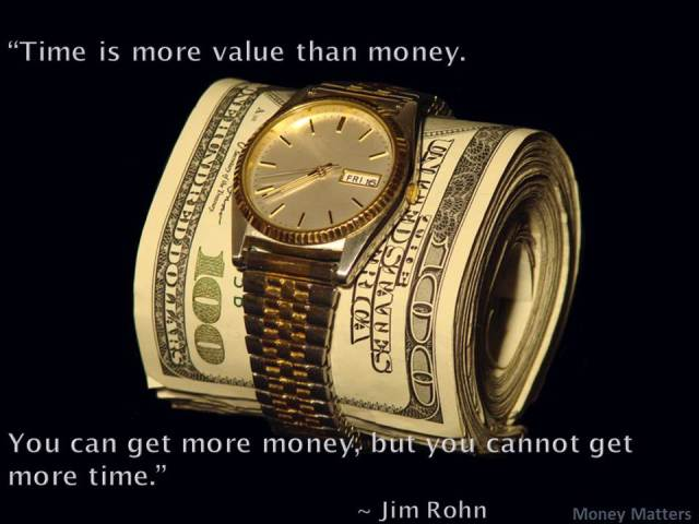 Time is more value than money