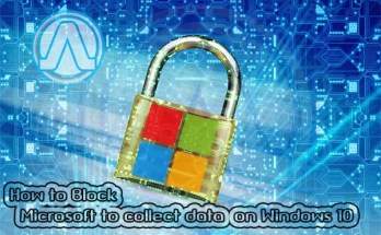 How to Block Microsoft to collect data on Windows 10