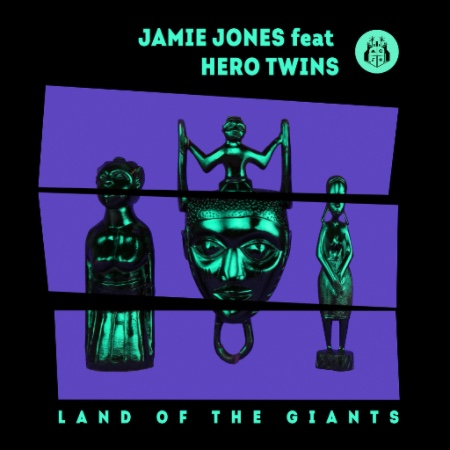 Jamie Jones feat Hero Twins_Land of The Giants