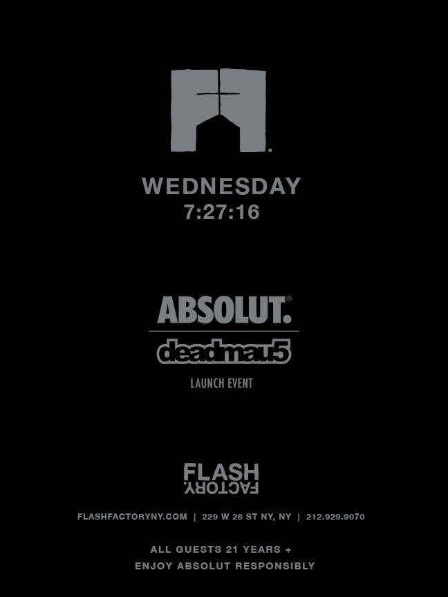 We Own The Nite NYC_Flash Factory NYC_DeadMau5_absolut