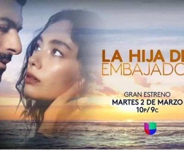 """""""La Hija Del Embajador"""" Premieres In March: When? Time? [VIDEO]"""