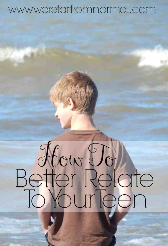 How To Better Relate to Your Teen