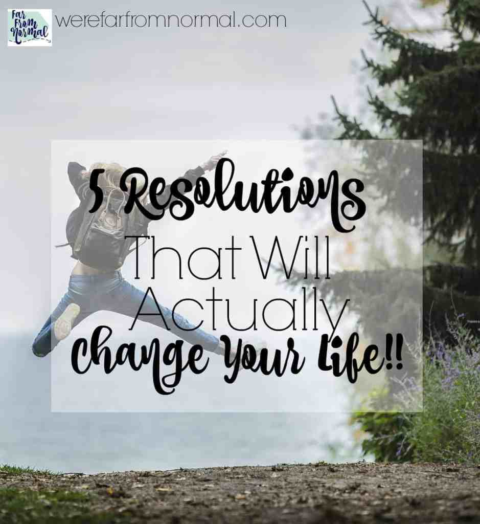 5 Resolutions That Will Actually Change Your Life