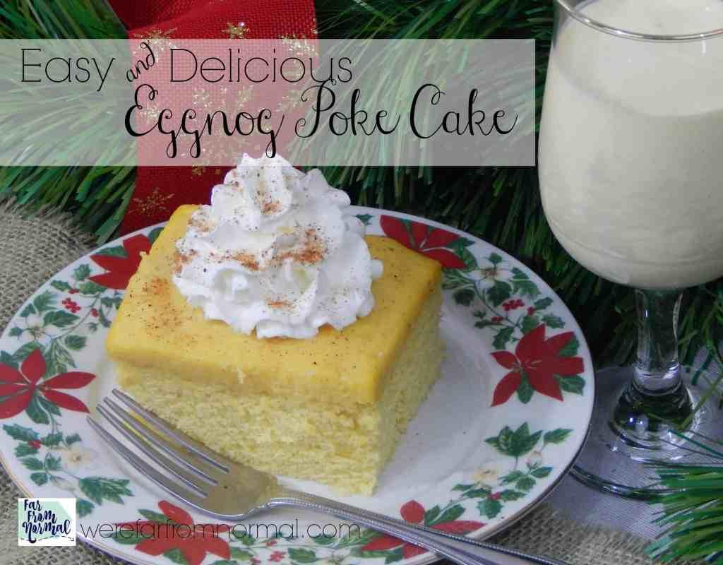 Easy & Delicious Eggnog Poke Cake