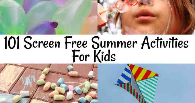 101 Screen Free Summer Activities for Kids