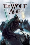 """The Wolf Age"" by James Enge – to judge a book by its cover, this is gonna be awesome featured image"