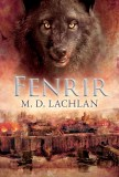 """Book Review: """"Fenrir"""" by M.D. Lachlan featured image"""