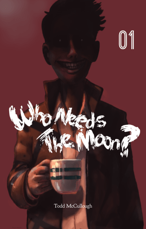 Who Needs The Moon #1 cover