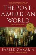 The Post-American World, by Fareed Zakaria