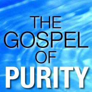 Gospel of purity