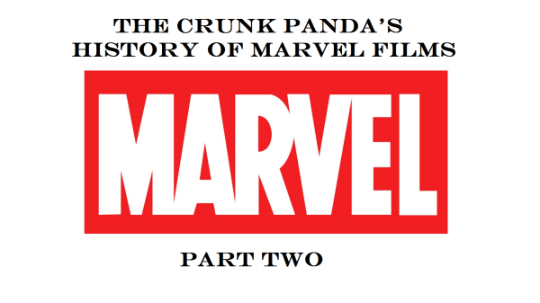 Marvel Week: The Films - The Good, The Bad, and Some Ugly - Part 2 144