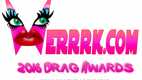 WERRRK.com 2016 Drag Awards: Drag Moment of the Year 85