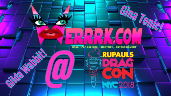 ASTALA VISTA & VINCHELLE INTERVIEW: WERRRK.com's COVERAGE OF RUPAUL'S DRAGCON NYC  2018 77