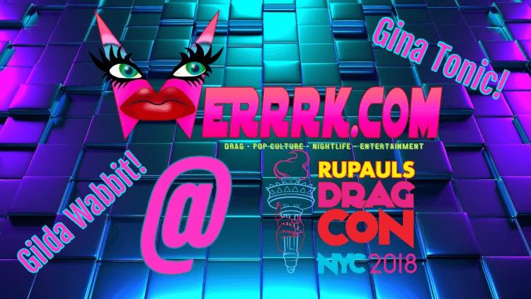 EVAH DESTRUCTION INTERVIEW: WERRRK.com's COVERAGE OF RUPAUL'S DRAGCON NYC  2018 75