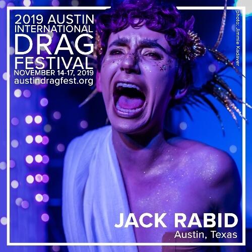 Austin International Drag Festival Headliner Announcement: Jack Rabid 2