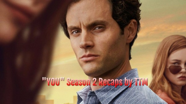 """You"" Complete Season Two Recaps by TTM 113"
