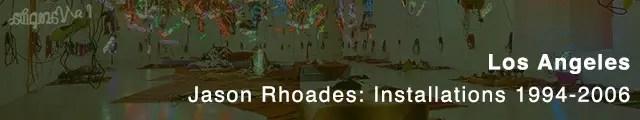 wersm-art-roundup-Jason-Rhoades--Installations-1994-2006