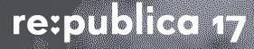 re:publica am 9.5.17