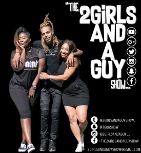 THE 2 GIRLS AND A GUY SHOW