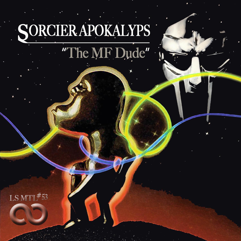 Sorcier Apokalyps - The MF Dude - LSM#53