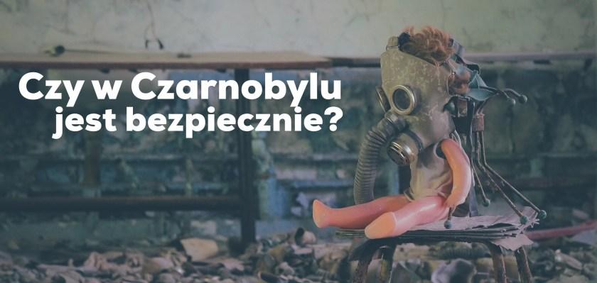 Czarnobyl bezpiecznie