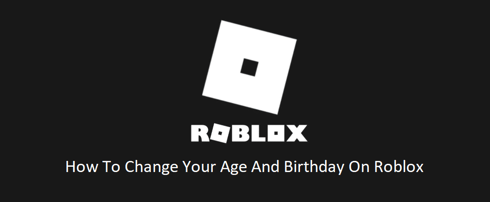 How To Change Your Age And Birthday On Roblox West Games