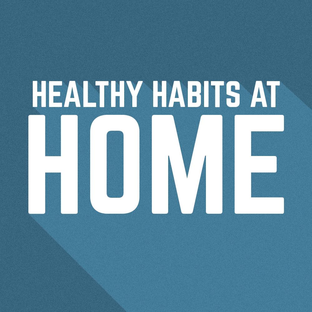 Healthy Habits at Home