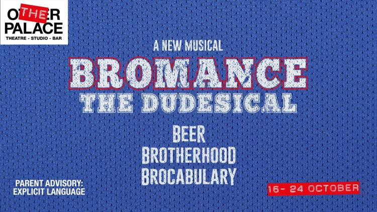 Bromance: The Dudesical at The Other Palace