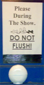 Please During The Show. DO NOT FLUSH