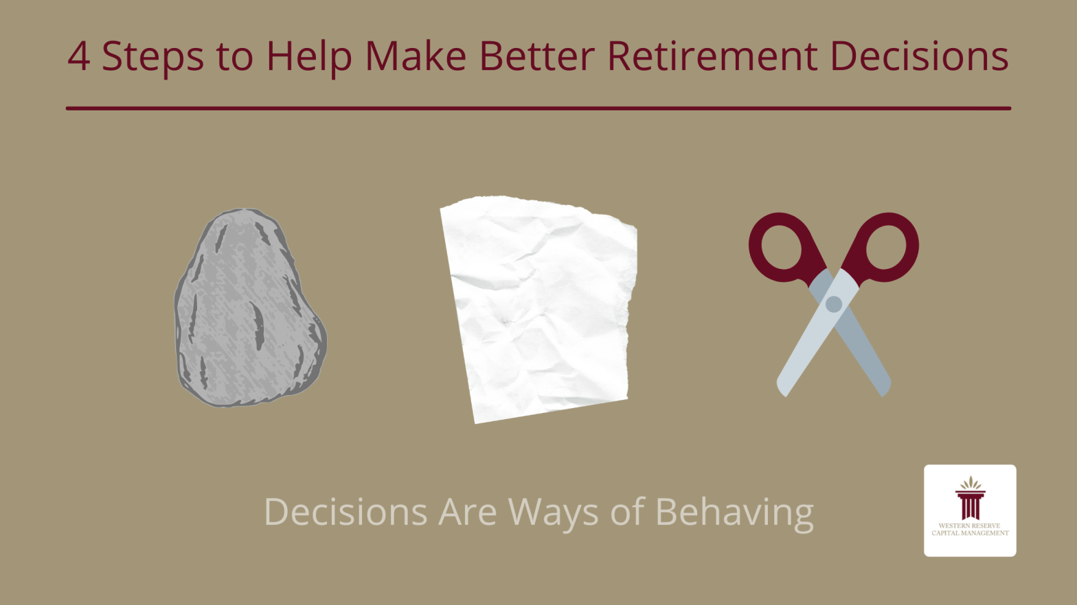 4 Steps to Help Make Better Retirement Decisions